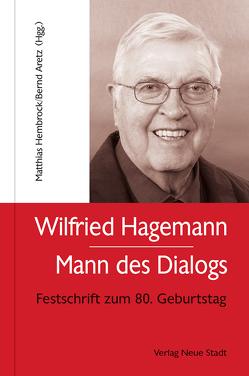 Wilfried Hagemann – Mann des Dialogs von Aretz,  Bernd, Hembrock,  Matthias