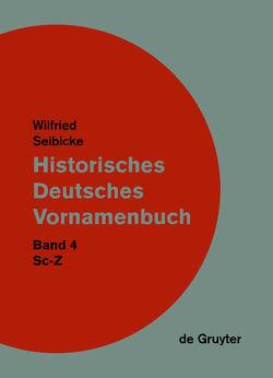 Historisches Deutsches Vornamenbuch / Sc – Z von Seibicke,  Wilfried