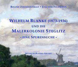 Wilhelm Blanke (1873-1936) und die Malerkolonie Steglitz von Feldmann,  Joachim, Zimmerninkat,  Regine