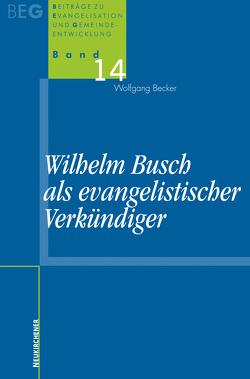 Wilhelm Busch als evangelistischer Verkündiger von Becker,  Wolfgang
