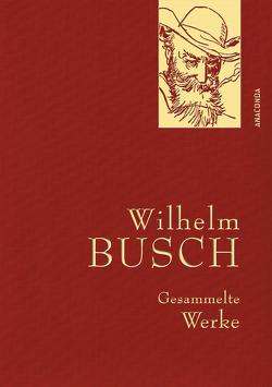 Wilhelm Busch – Gesammelte Werke von Busch,  Wilhelm, Landgraf,  Kim