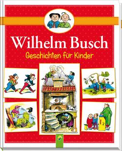 Wilhelm Busch Geschichten für Kinder von Busch,  Wilhelm