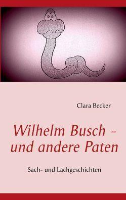 Wilhelm Busch – und andere Paten von Becker,  Clara