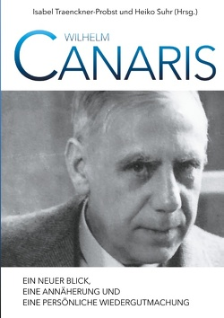 Wilhelm Canaris von Suhr,  Heiko, Traenckner-Probst,  Isabel