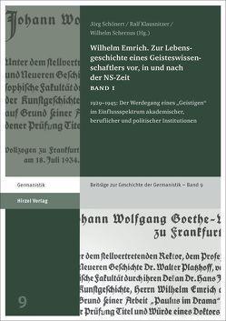 Wilhelm Emrich. Zur Lebensgeschichte eines Geisteswissenschaftlers vor, in und nach der NS-Zeit von Klausnitzer,  Ralf, Schernus,  Wilhelm, Schönert,  Jörg