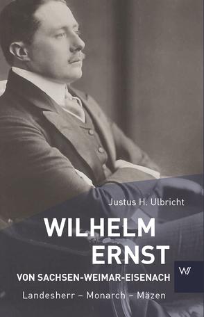Wilhelm Ernst von Sachsen-Weimar-Eisenach von Ulbricht,  Justus H
