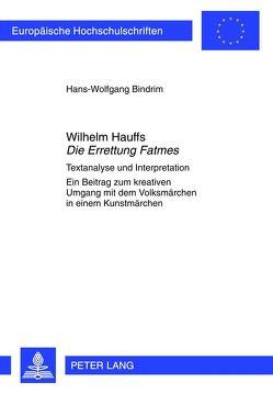 Wilhelm Hauffs «Die Errettung Fatmes» von Bindrim,  Hans-Wolfgang