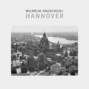 Wilhelm Hauschilds Hannover von Hauschild,  Wilhelm