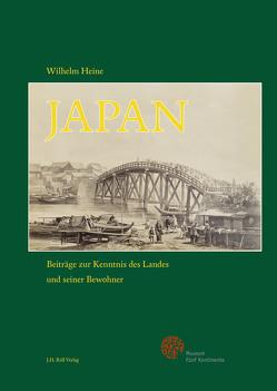 Wilhelm Heine: Japan – Beiträge zur Kenntnis des Landes und seiner Bewohner von Hirner,  Andrea, Richtsfeld,  Bruno
