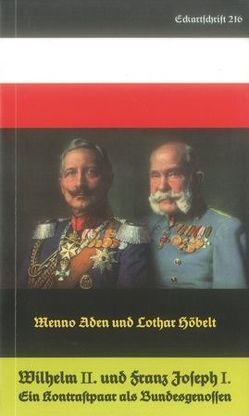 Wilhelm II. und Franz Joseph I. von Aden,  Menno, Höbelt,  Lothar