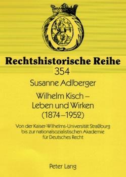 Wilhelm Kisch – Leben und Wirken (1874-1952) von Adlberger,  Susanne