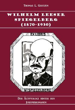 Wilhelm Leeser Spiegelberg (1870–1930) von Gertzen,  Thomas L.