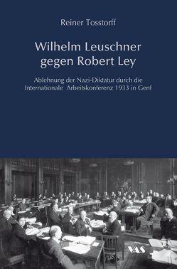 Wilhelm Leuschner gegen Robert Ley von Tosstorff,  Reiner