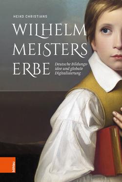 Wilhelm Meisters Erbe von Christians,  Heiko