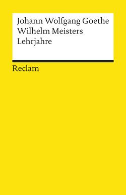 Wilhelm Meisters Lehrjahre von Bahr,  Ehrhard, Goethe,  Johann W von