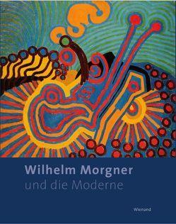 Wilhelm Morgner und die Moderne von Arnhold,  Hermann, Fisch,  Ingrid, Pirsig-Marshall,  Tanja, Witte,  Andrea, Wohl,  Dietmar