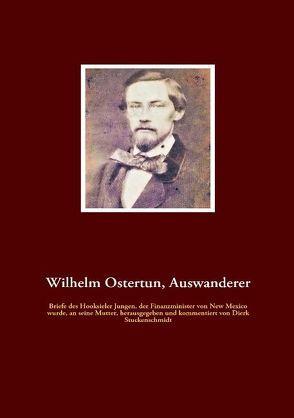 Wilhelm Ostertun, Auswanderer von Stuckenschmidt,  Dierk