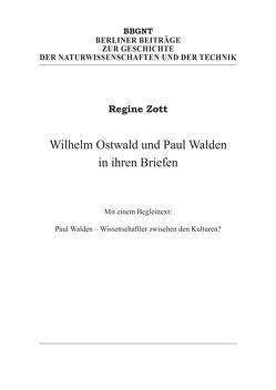 Wilhelm Ostwald und Paul Walden in ihren Briefen von Ostwald,  Wilhelm, Walden,  Paul, Zott,  Regine