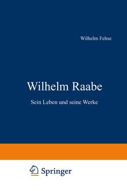 Wilhelm Raabe von Fehse,  Wilhelm