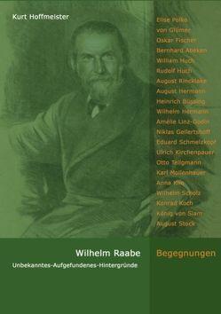 Wilhelm Raabe – Begegnungen von Hoffmeister,  Kurt