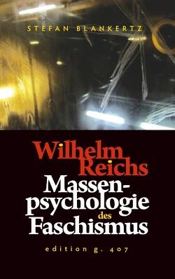 Wilhelm Reichs Massenpsychologie des Faschismus von Blankertz,  Stefan