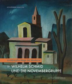 Wilhelm Schmid und die Novembergruppe von Götzmann,  Jutta, Stein,  Thomas