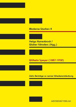 Wilhelm Speyer (1887-1952) von Bertschik,  Julia, Delabar,  Walter, Ebert,  Sophia, Fähnders,  Walter, Karrenbrock,  Helga, Krüger,  Dirk, Küpper,  Thomas, Schütz,  Ernst, Storch,  Wolfgang, Trapp,  Frithjof, Wedel,  Michael