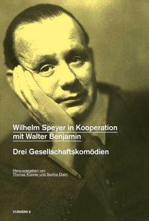 Wilhelm Speyer in Kooperation mit Walter Benjamin von Ebert,  Sophia, Küpper,  Thomas