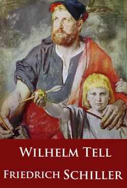 Wilhelm Tell von Schiller,  Friedrich