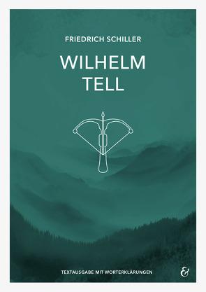 Wilhelm Tell – Friedrich Schiller – Textheft von Metzger,  Christel, Schiller,  Friedrich, Sobeck,  Christian, Verlag GmbH,  Krapp & Gutknecht, Wgner,  Nina