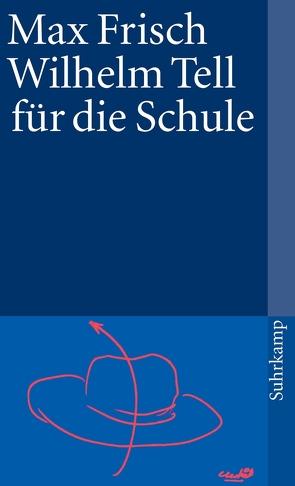 Wilhelm Tell für die Schule von Frisch,  Max