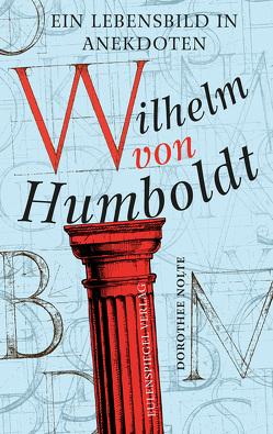 Wilhelm von Humboldt von Nolte,  Dorothee, von Humboldt,  Wilhelm