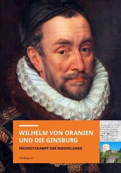 Wilhelm von Oranien und die Ginsburg von Wagener,  Olaf