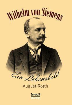 Wilhelm von Siemens von Rotth,  August