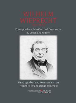Wilhelm Wieprecht (1802–1872) von Hofer,  Achim, Schiwietz,  Lucian