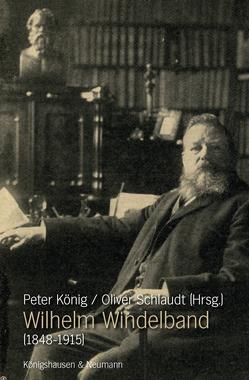 Wilhelm Windelbrand (1848-1915) von Koenig,  Peter, Schlaudt,  Oliver