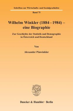 Wilhelm Winkler (1884-1984) – eine Biographie. von Pinwinkler,  Alexander