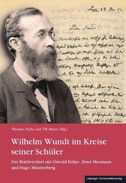 Wilhelm Wundt im Kreise seiner Schüler von Fuchs,  Thomas, Meyer,  Till
