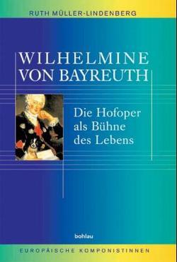 Wilhelmine von Bayreuth von Müller-Lindenberg,  Ruth