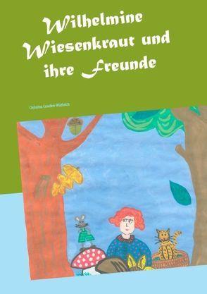 Wilhelmine Wiesenkraut und ihre Freunde von Cowden-Wüthrich,  Christina