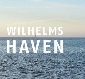 Wilhelmshaven – junge Stadt / Tradition und Zukunft von BRUNE-METTCKER