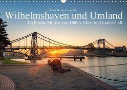 Wilhelmshaven und Umland – Idyllische Motive von Häfen, Meer und Landschaft (Wandkalender 2018 DIN A3 quer) von Ganske Fotografie,  Rainer