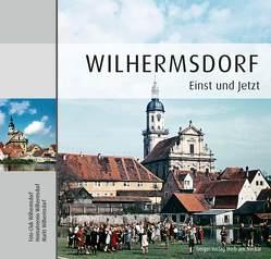 Wilhermsdorf – Einst und jetzt