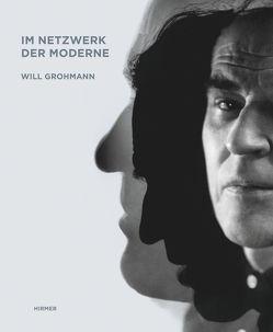 Will Grohmann. Im Netzwerk der Moderne von Staatliche Kunstsammlungen Dresden