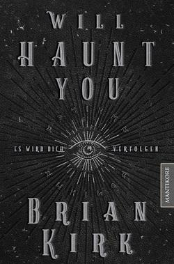 Will haunt you – Dieses Buch wird dich verfolgen von Kirk,  Brian