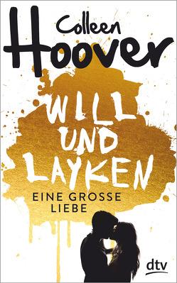 Will & Layken – Eine große Liebe von Ganslandt,  Katarina, Hoover,  Colleen