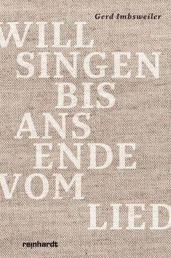 Will singen bis ans Ende vom Lied von Imbsweiler,  Gerd