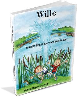 Wille und das Ungeheuer vom Vechtesee von Meyer-Langenhoff,  Mathias