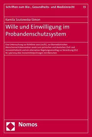 Wille und Einwilligung im Probandenschutzsystem von Szutowska-Simon,  Kamila