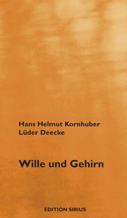 Wille und Gehirn von Deecke,  Lüder, Kornhuber,  Hans H